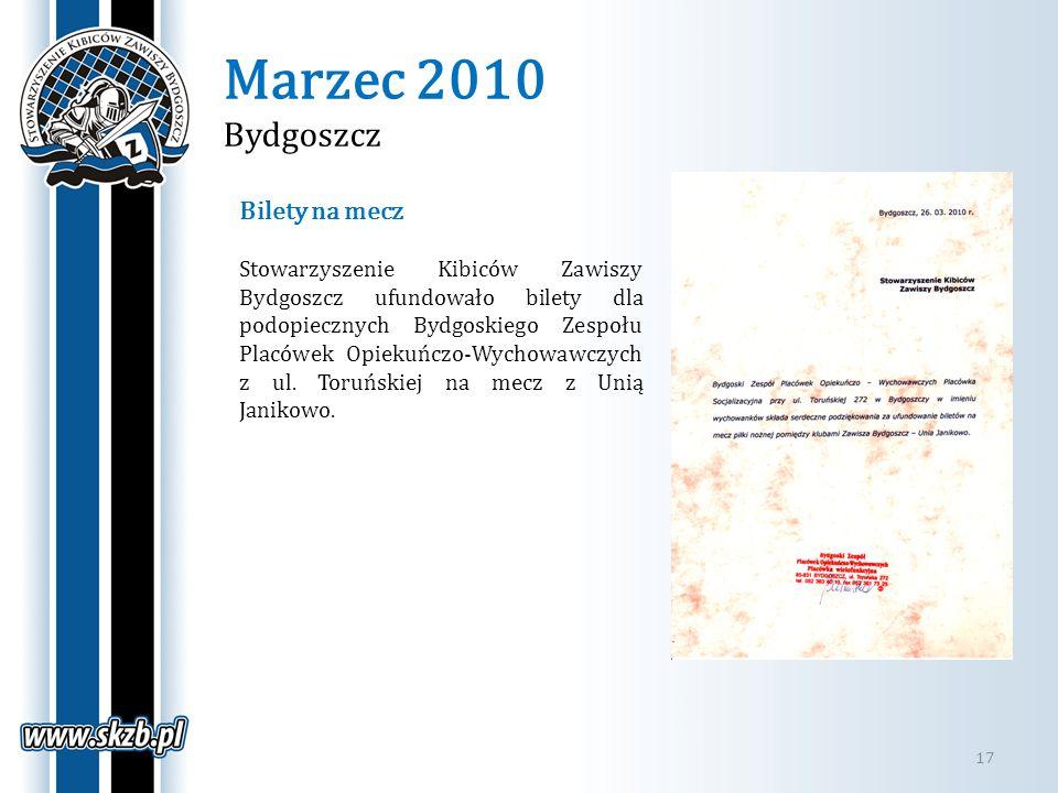 Marzec 2010 Bydgoszcz 17 Bilety na mecz Stowarzyszenie Kibiców Zawiszy Bydgoszcz ufundowało bilety dla podopiecznych Bydgoskiego Zespołu Placówek Opie