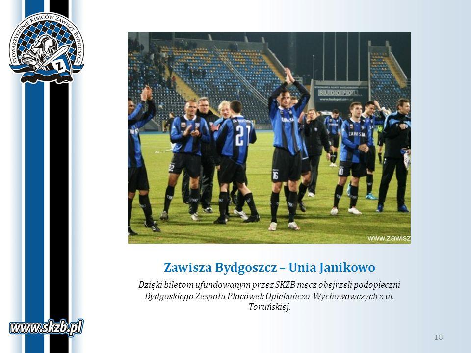 Zawisza Bydgoszcz – Unia Janikowo Dzięki biletom ufundowanym przez SKZB mecz obejrzeli podopieczni Bydgoskiego Zespołu Placówek Opiekuńczo-Wychowawczy