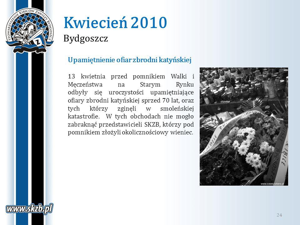 Kwiecień 2010 Bydgoszcz 24 Upamiętnienie ofiar zbrodni katyńskiej 13 kwietnia przed pomnikiem Walki i Męczeństwa na Starym Rynku odbyły się uroczystoś