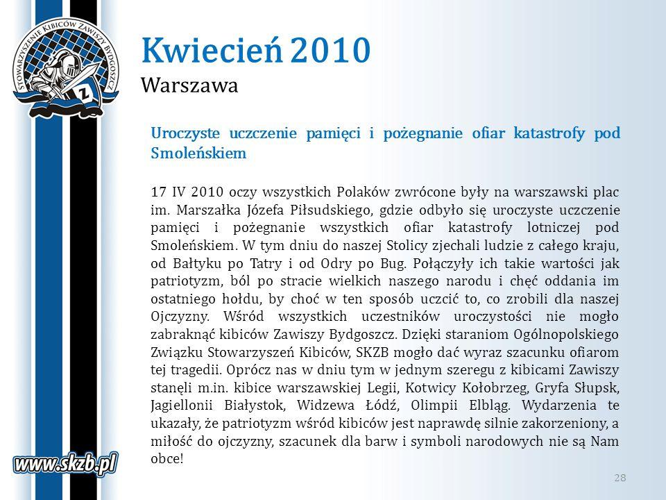 Kwiecień 2010 Warszawa 28 Uroczyste uczczenie pamięci i pożegnanie ofiar katastrofy pod Smoleńskiem 17 IV 2010 oczy wszystkich Polaków zwrócone były n