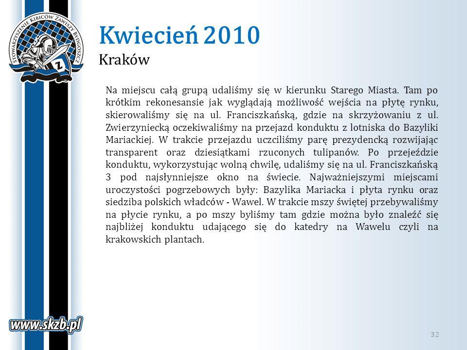 Kwiecień 2010 Kraków 32 Na miejscu całą grupą udaliśmy się w kierunku Starego Miasta. Tam po krótkim rekonesansie jak wyglądają możliwość wejścia na p