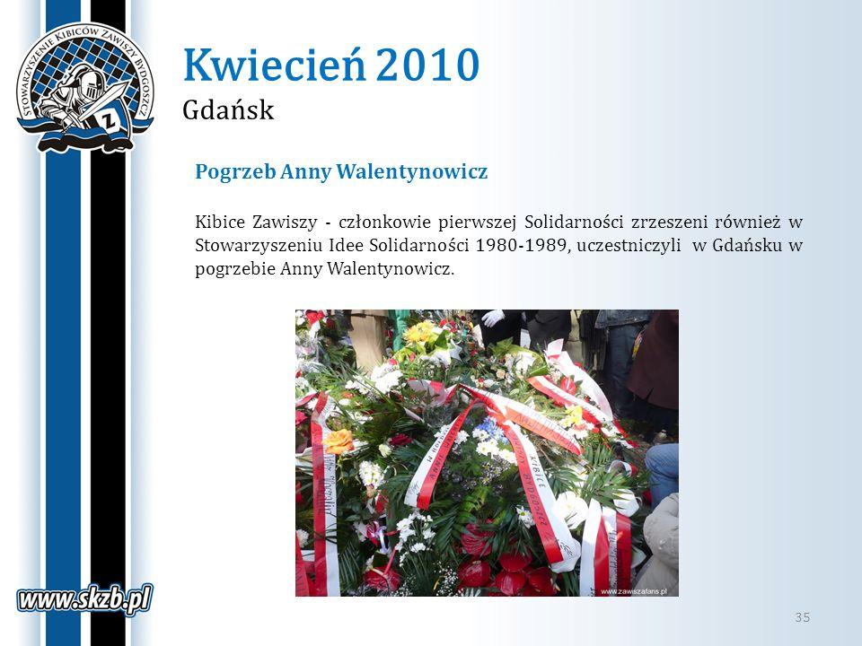 Kwiecień 2010 Gdańsk 35 Pogrzeb Anny Walentynowicz Kibice Zawiszy - członkowie pierwszej Solidarności zrzeszeni również w Stowarzyszeniu Idee Solidarn