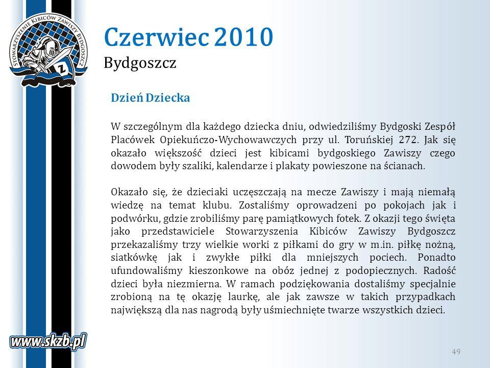 Czerwiec 2010 Bydgoszcz 49 Dzień Dziecka W szczególnym dla każdego dziecka dniu, odwiedziliśmy Bydgoski Zespół Placówek Opiekuńczo-Wychowawczych przy
