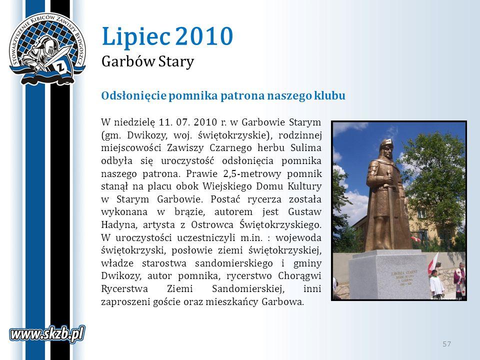 Lipiec 2010 Garbów Stary 57 W niedzielę 11. 07. 2010 r. w Garbowie Starym (gm. Dwikozy, woj. świętokrzyskie), rodzinnej miejscowości Zawiszy Czarnego