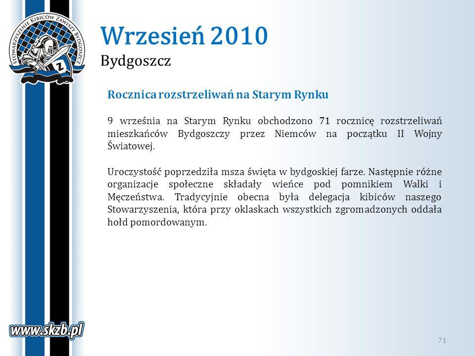 Wrzesień 2010 Bydgoszcz 71 Rocznica rozstrzeliwań na Starym Rynku 9 września na Starym Rynku obchodzono 71 rocznicę rozstrzeliwań mieszkańców Bydgoszc