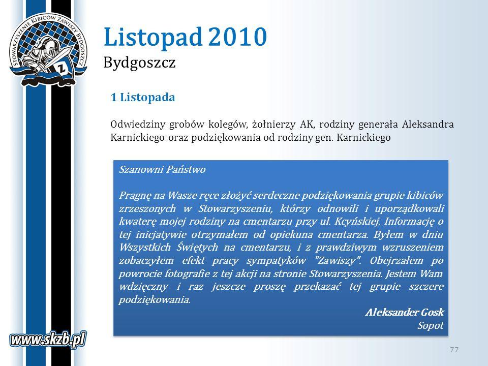 Listopad 2010 Bydgoszcz 77 1 Listopada Odwiedziny grobów kolegów, żołnierzy AK, rodziny generała Aleksandra Karnickiego oraz podziękowania od rodziny