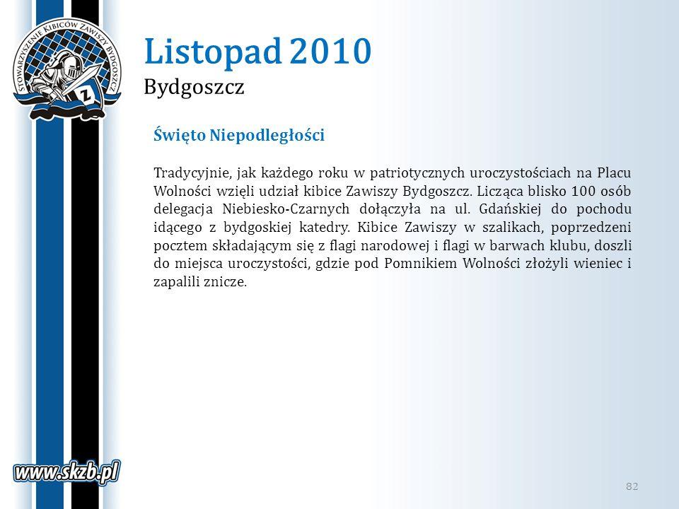 Listopad 2010 Bydgoszcz 82 Święto Niepodległości Tradycyjnie, jak każdego roku w patriotycznych uroczystościach na Placu Wolności wzięli udział kibice
