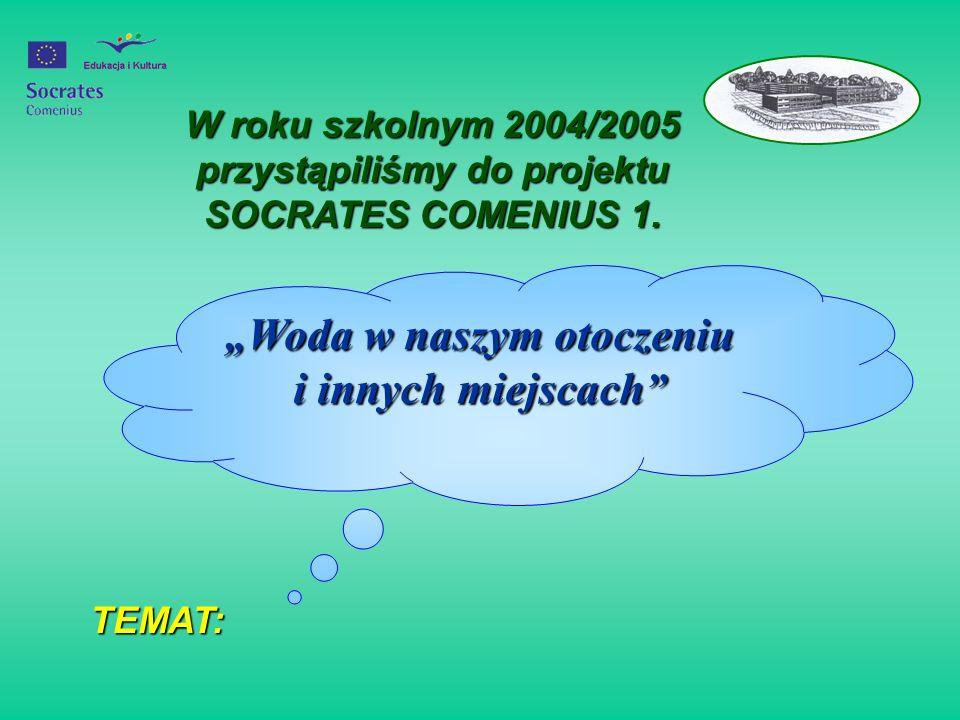 Naszymi partnerami w programie SOCRATES COMENIUS 1 są : BELGIA koordynator 2 szkoły FRANCJA 1 szkoła PORTUGALIA 1 szkoła RUMUNIA 3 szkoły NIEMCY 1 szkoła