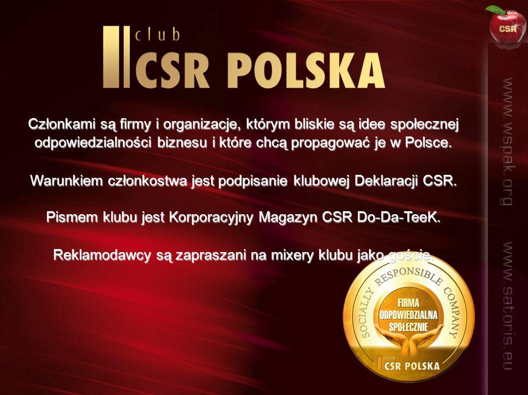 Członkami są firmy i organizacje, którym bliskie są idee społecznej odpowiedzialności biznesu i które chcą propagować je w Polsce.