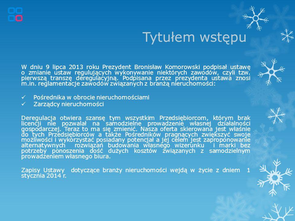 Tytułem wstępu W dniu 9 lipca 2013 roku Prezydent Bronisław Komorowski podpisał ustawę o zmianie ustaw regulujących wykonywanie niektórych zawodów, cz
