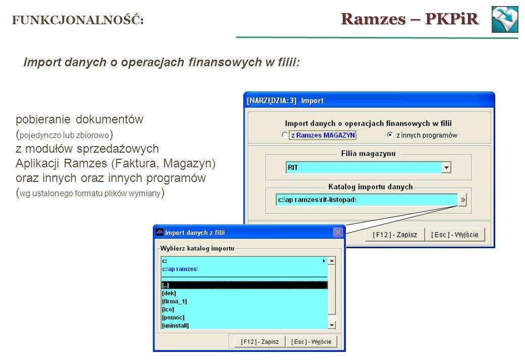 pobieranie dokumentów ( pojedynczo lub zbiorowo ) z modułów sprzedażowych Aplikacji Ramzes (Faktura, Magazyn) oraz innych oraz innych programów ( wg u