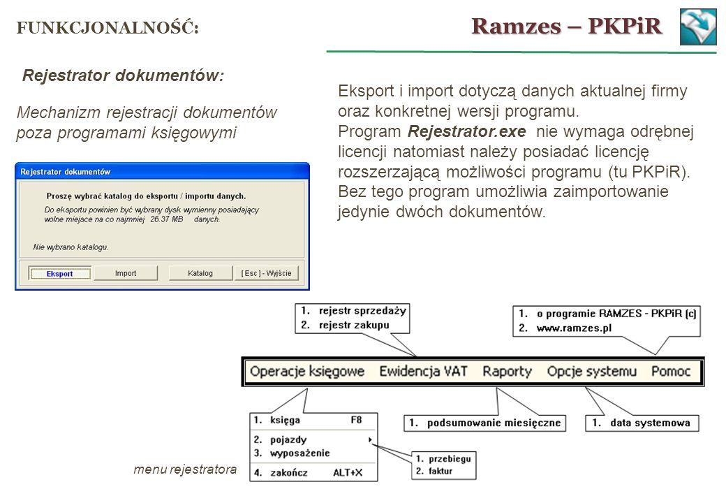 Rejestrator dokumentów: Mechanizm rejestracji dokumentów poza programami księgowymi menu rejestratora Eksport i import dotyczą danych aktualnej firmy