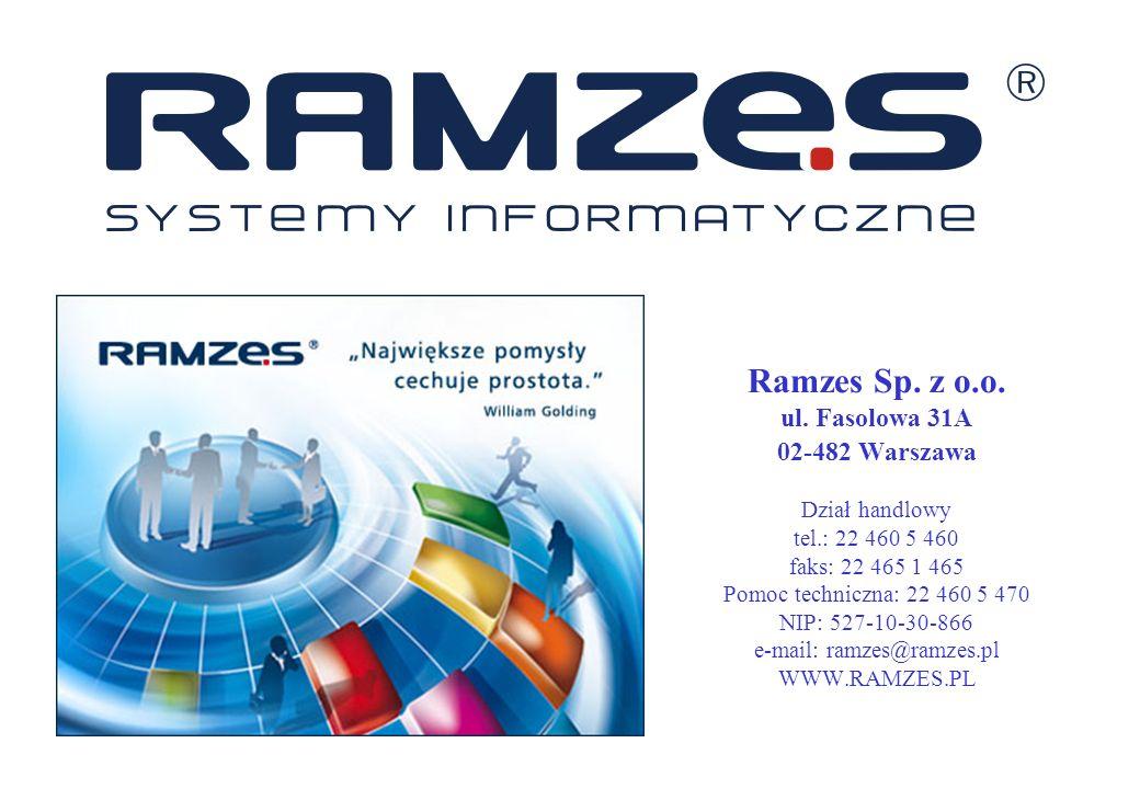 Ramzes Sp. z o.o. ul. Fasolowa 31A 02-482 Warszawa Dział handlowy tel.: 22 460 5 460 faks: 22 465 1 465 Pomoc techniczna: 22 460 5 470 NIP: 527-10-30-