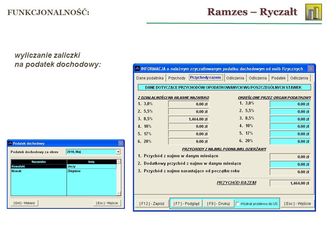 wyliczanie zaliczki na podatek dochodowy: Ramzes – Ryczałt FUNKCJONALNOŚĆ:
