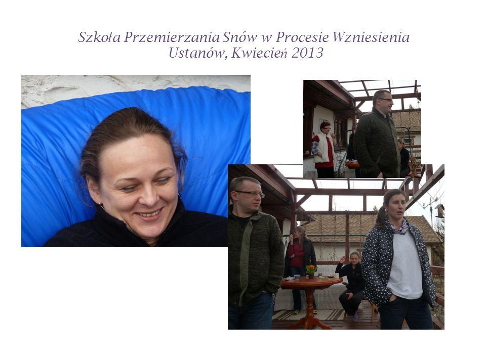 Warsztat Przemierzanie Snów w Procesie Wzniesienia to najwspanialszy warsztat jaki udało mi się dotychczas doświadczyć.