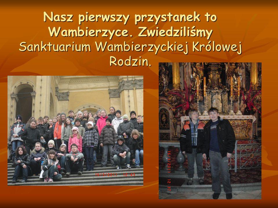 Nasz pierwszy przystanek to Wambierzyce. Zwiedziliśmy Sanktuarium Wambierzyckiej Królowej Rodzin.