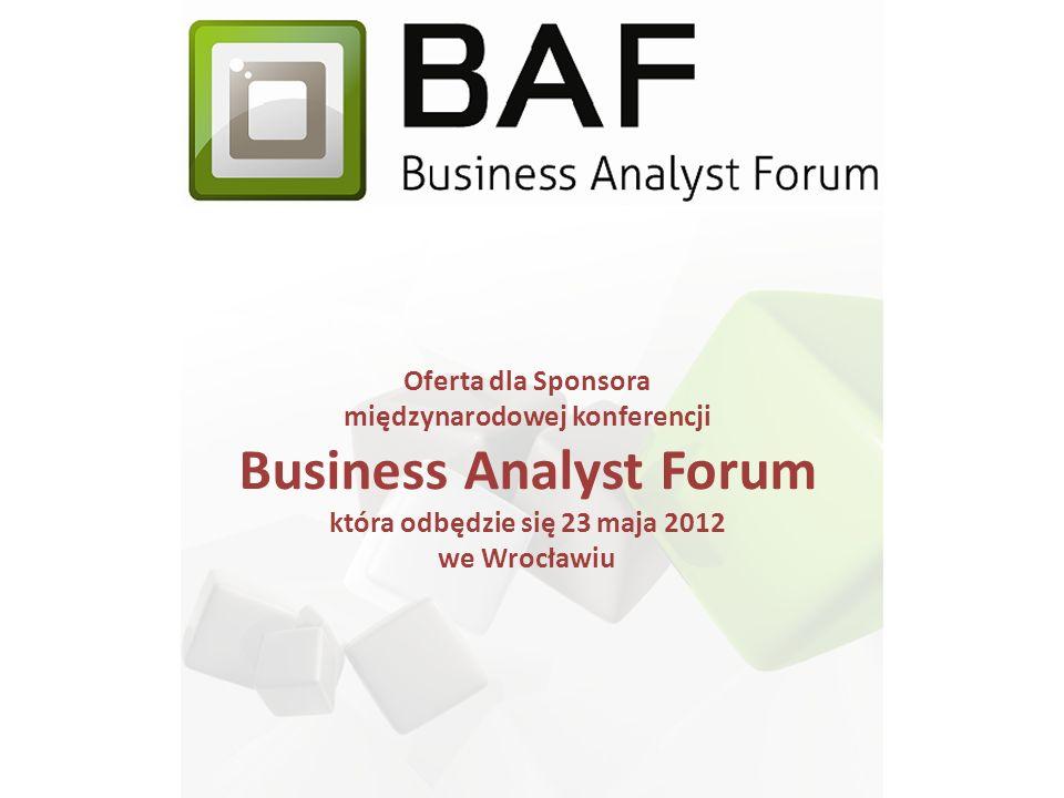 Oferta dla Sponsora międzynarodowej konferencji Business Analyst Forum która odbędzie się 23 maja 2012 we Wrocławiu
