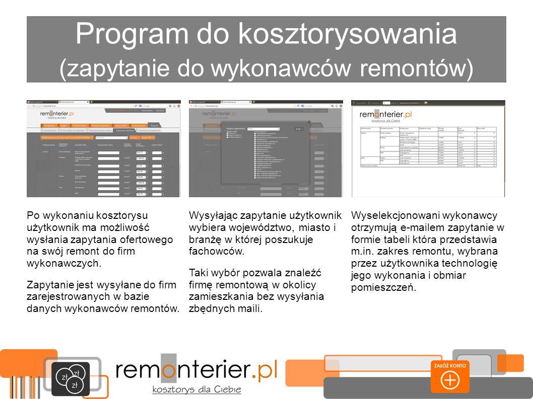 Program do kosztorysowania (zapytanie do wykonawców remontów) Wyselekcjonowani wykonawcy otrzymują e-mailem zapytanie w formie tabeli która przedstawi