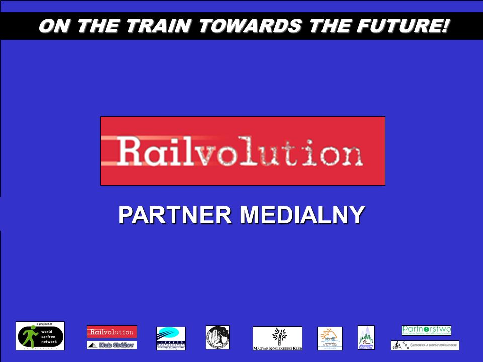 ON THE TRAIN TOWARDS THE FUTURE! PARTNER MEDIALNY