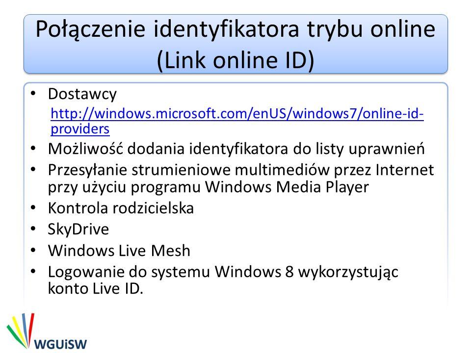 Połączenie identyfikatora trybu online (Link online ID) Dostawcy http://windows.microsoft.com/enUS/windows7/online-id- providers Możliwość dodania ide
