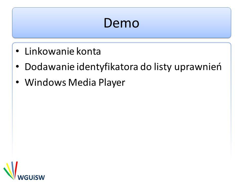 Demo Linkowanie konta Dodawanie identyfikatora do listy uprawnień Windows Media Player
