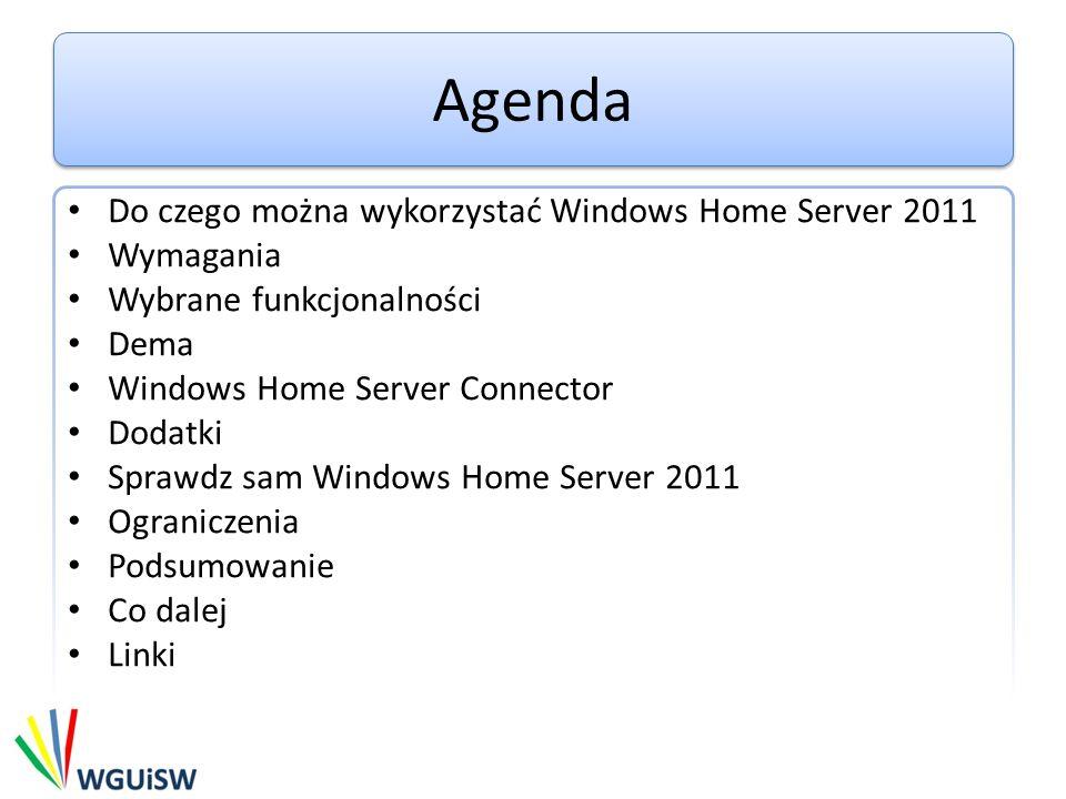 Ograniczenia Max 10 użytkowników, max 10 stacji gdzie zainstalowano Windows Home Server Connector, nie można korzystać z żadnej roli która nie została włączona podczas instalacji, nie można korzystać z WHS 2011 jako kontrolera domeny, nie można podłączyć WHS 2011 do domeny.