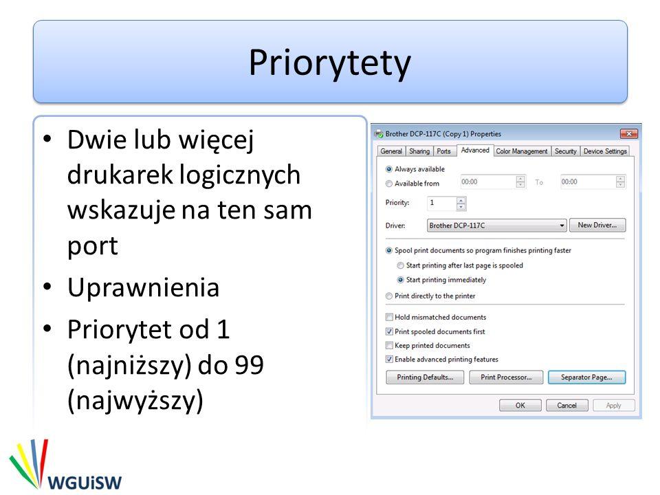 Priorytety Dwie lub więcej drukarek logicznych wskazuje na ten sam port Uprawnienia Priorytet od 1 (najniższy) do 99 (najwyższy)