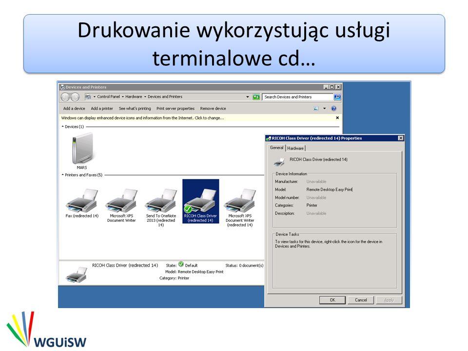 Drukowanie wykorzystując usługi terminalowe cd…