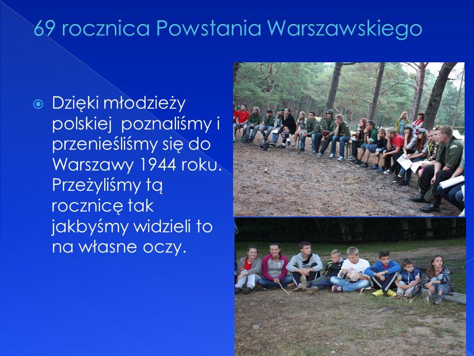 Dzięki młodzieży polskiej poznaliśmy i przenieśliśmy się do Warszawy 1944 roku.