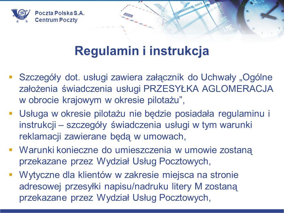 Poczta Polska S.A. Centrum Poczty Regulamin i instrukcja Szczegóły dot. usługi zawiera załącznik do Uchwały Ogólne założenia świadczenia usługi PRZESY