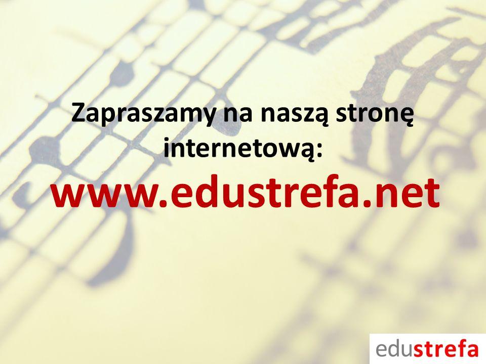 Zapraszamy na naszą stronę internetową: www.edustrefa.net