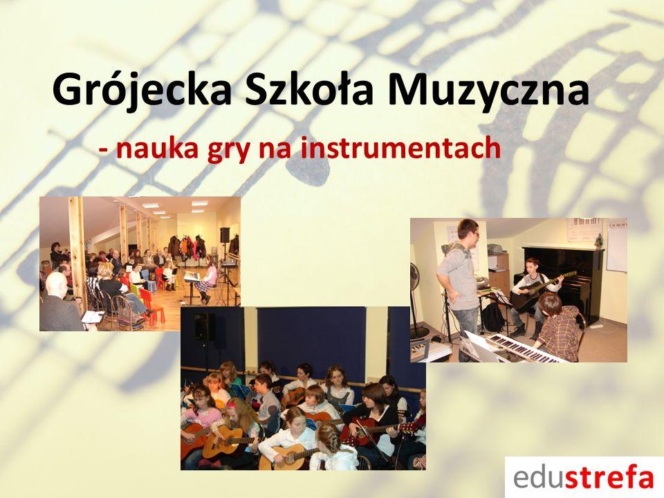 Grójecka Szkoła Muzyczna - nauka gry na instrumentach