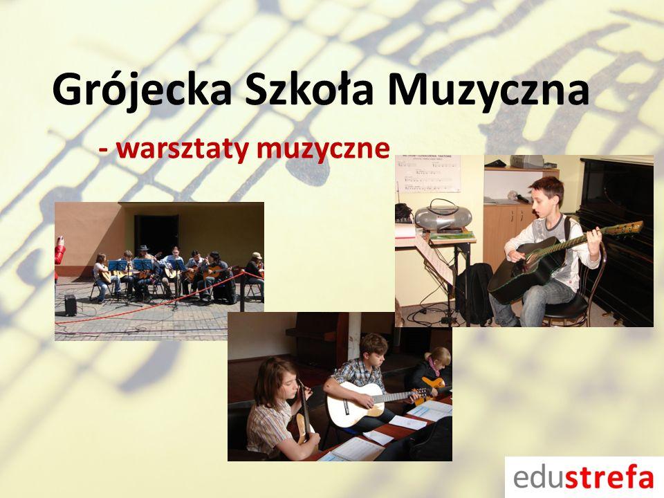 Grójecka Szkoła Muzyczna - warsztaty muzyczne