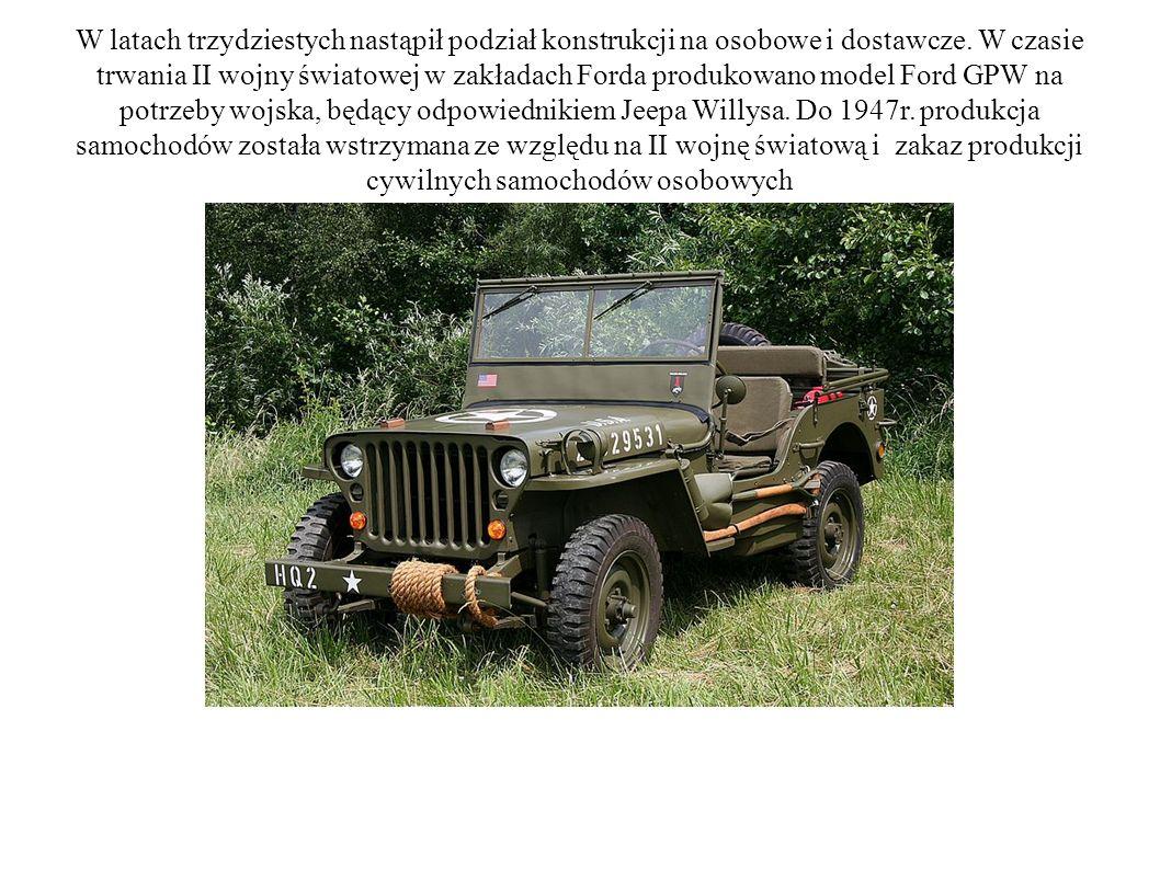 W latach trzydziestych nastąpił podział konstrukcji na osobowe i dostawcze. W czasie trwania II wojny światowej w zakładach Forda produkowano model Fo
