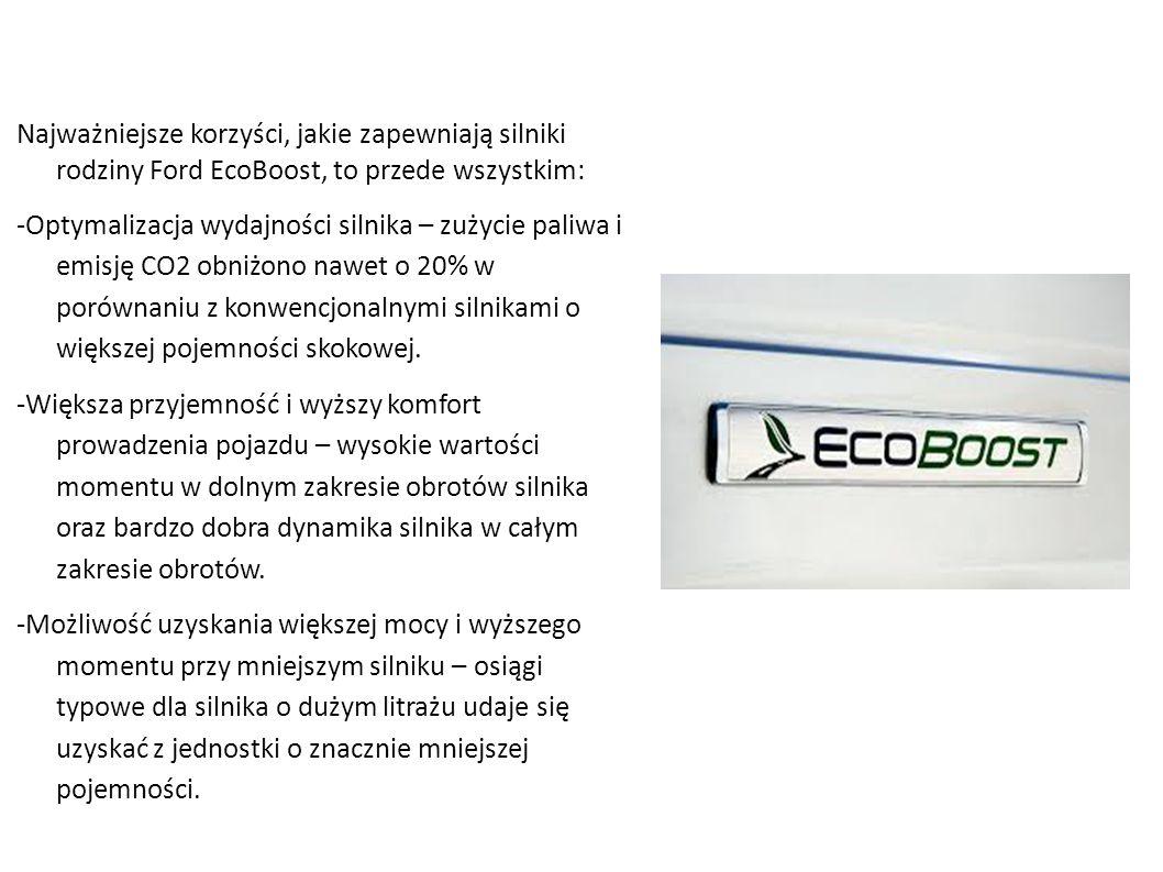 Najważniejsze korzyści, jakie zapewniają silniki rodziny Ford EcoBoost, to przede wszystkim: -Optymalizacja wydajności silnika – zużycie paliwa i emis