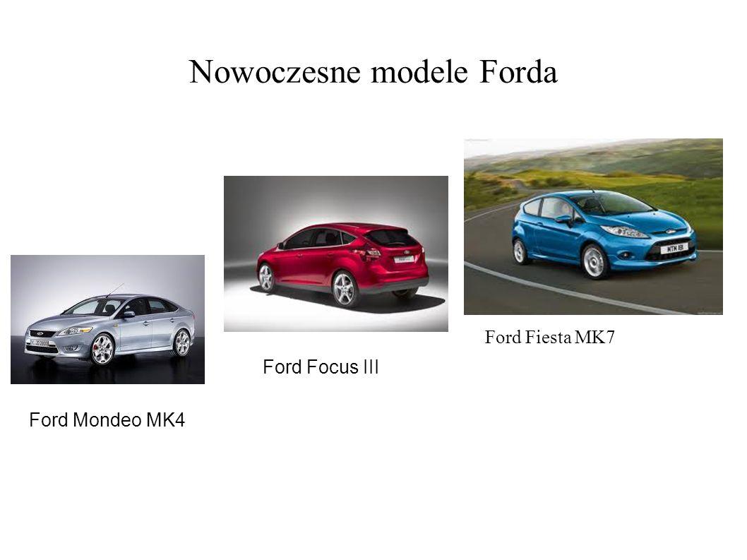 Nowoczesne modele Forda Ford Fiesta MK7 Ford Focus III Ford Mondeo MK4