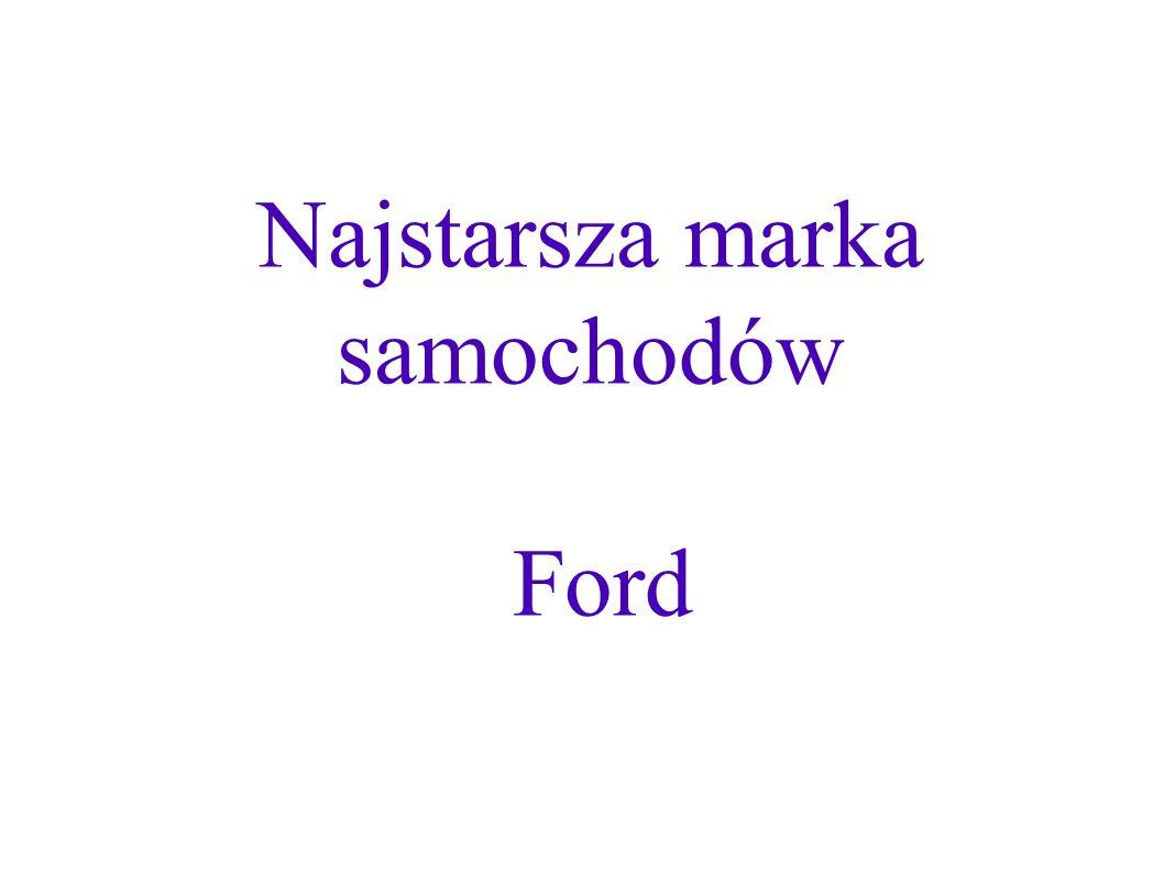 Najstarsza marka samochodów Ford