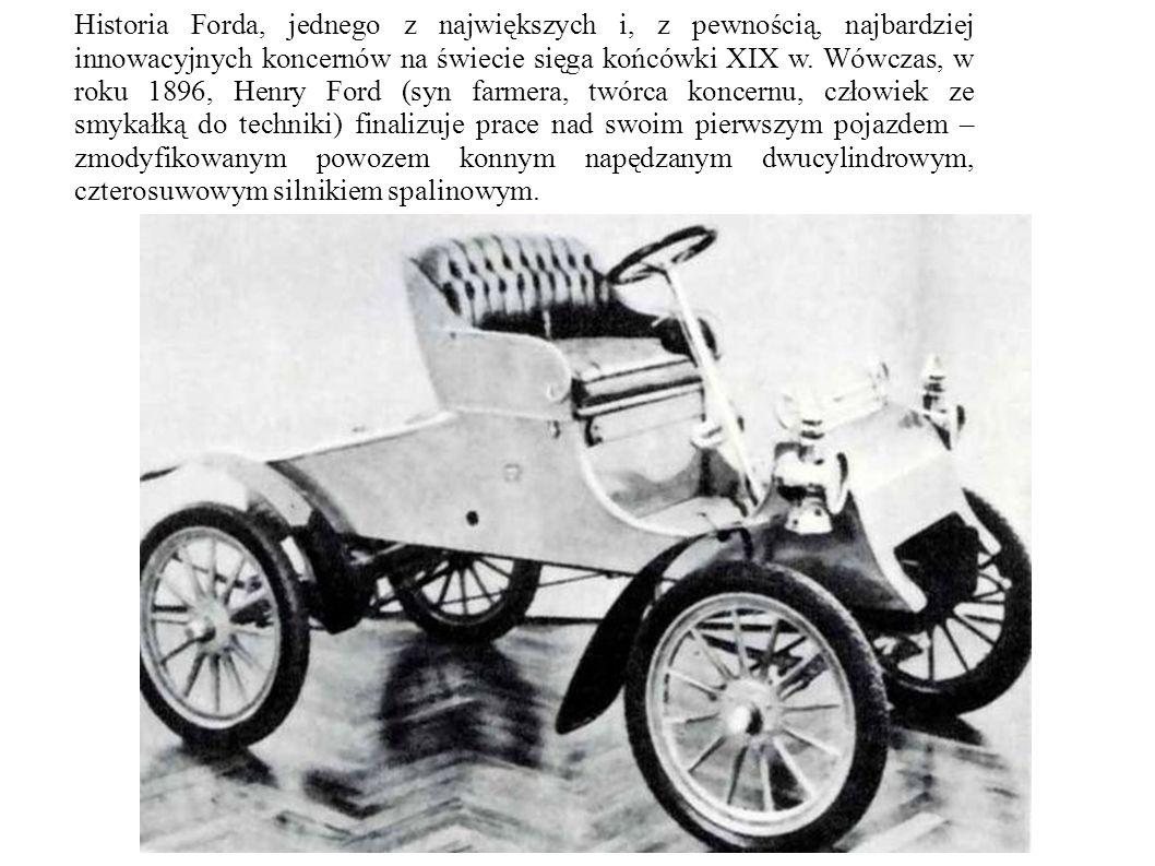 Historia Forda, jednego z największych i, z pewnością, najbardziej innowacyjnych koncernów na świecie sięga końcówki XIX w. Wówczas, w roku 1896, Henr