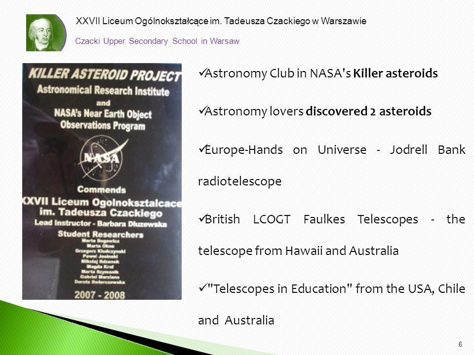 XXVII Liceum Ogólnokształcące im. Tadeusza Czackiego w Warszawie 6 Astronomy Club in NASA's Killer asteroids Astronomy lovers discovered 2 asteroids E