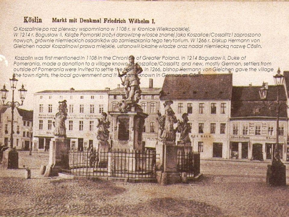 O Koszalinie po raz pierwszy wspomniano w 1108 r. w Kronice Wielkopolskiej.