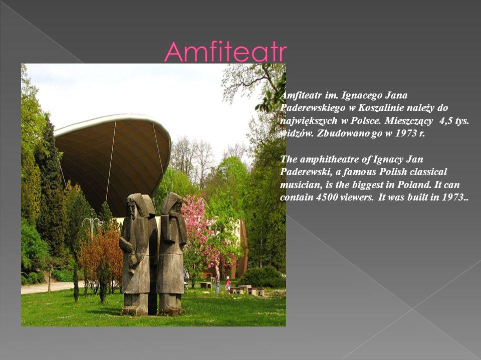 Amfiteatr im. Ignacego Jana Paderewskiego w Koszalinie należy do największych w Polsce.