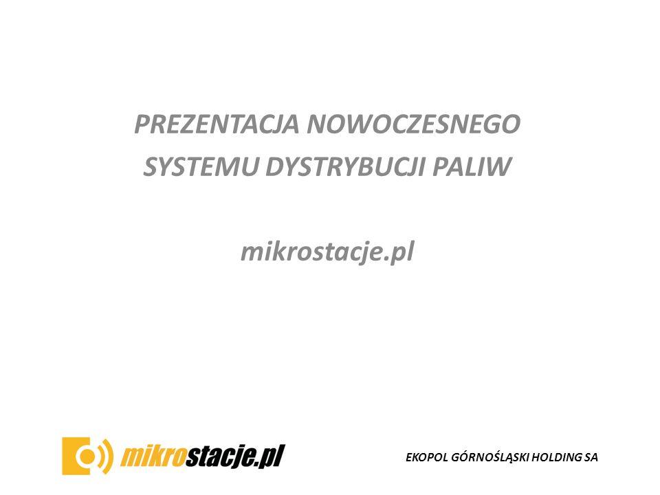 EKOPOL GÓRNOŚLĄSKI HOLDING SA Przykładowa mikrostacja paliw zarządzana technologią Ekopolu Górnośląskiego Holding SA