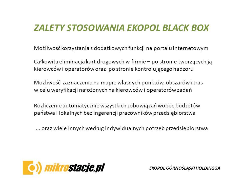 EKOPOL GÓRNOŚLĄSKI HOLDING SA ZALETY STOSOWANIA EKOPOL BLACK BOX Możliwość korzystania z dodatkowych funkcji na portalu internetowym Całkowita elimina