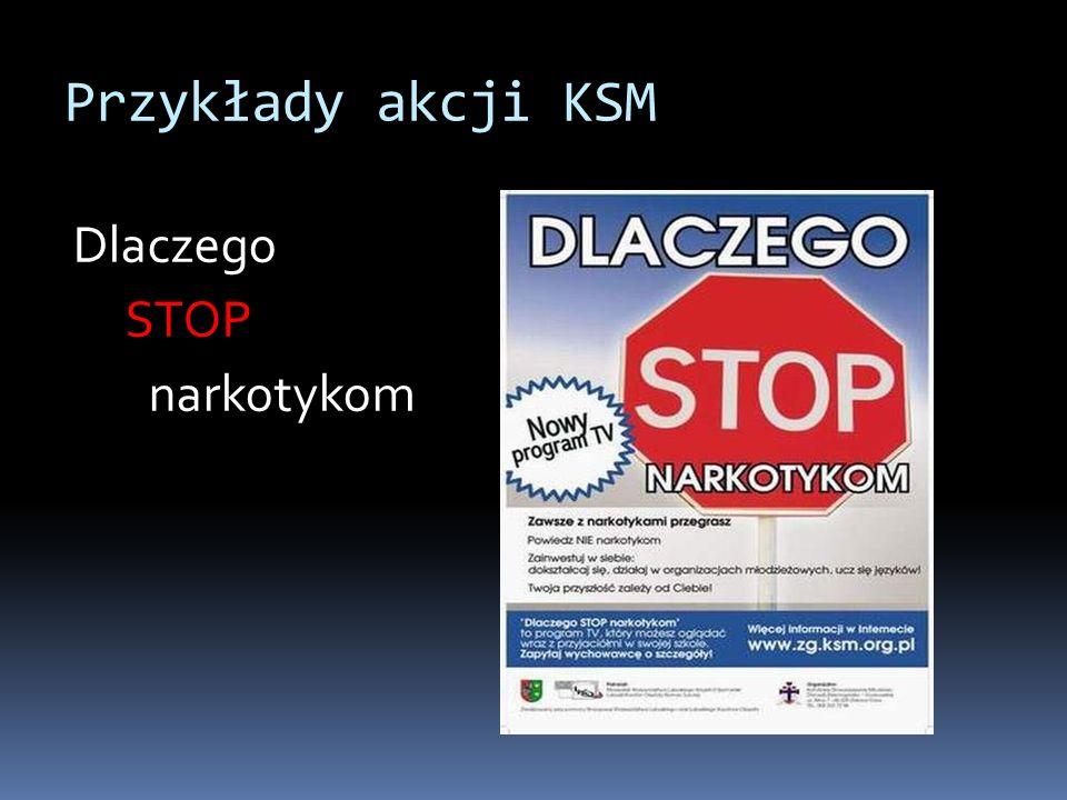 Przykłady akcji KSM Dlaczego STOP narkotykom