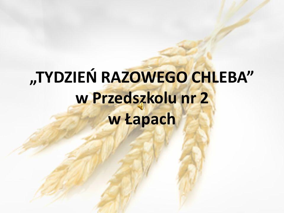 TYDZIEŃ RAZOWEGO CHLEBA w Przedszkolu nr 2 w Łapach