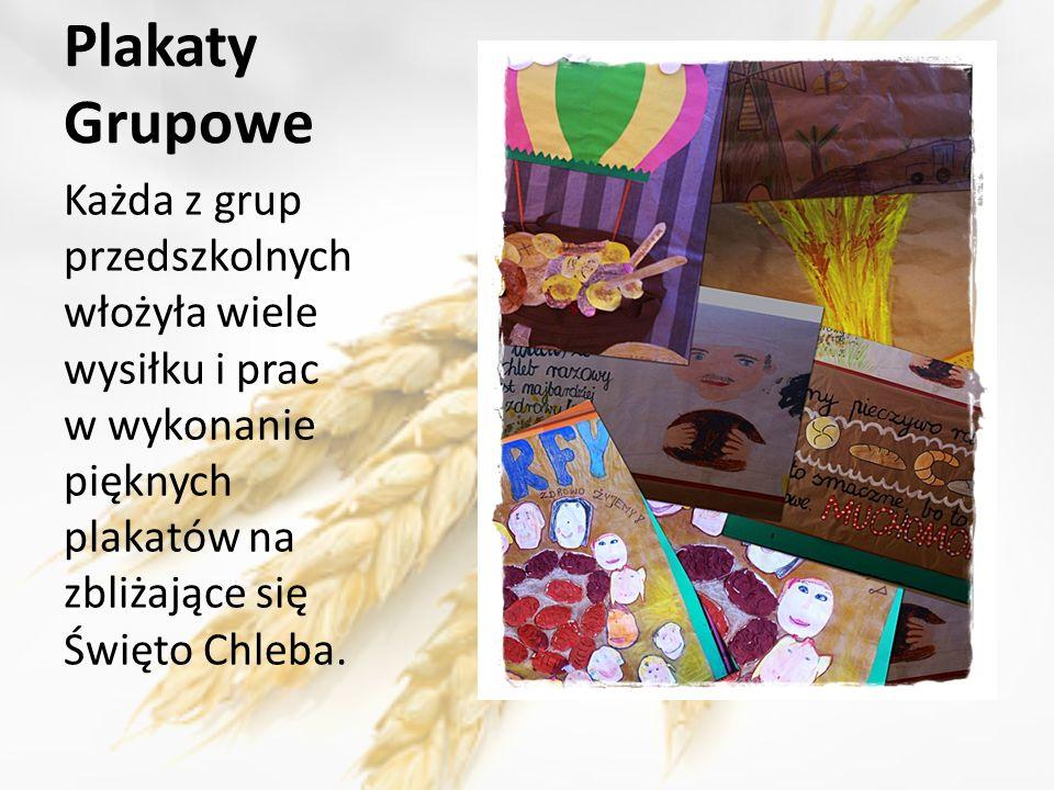 Plakaty Grupowe Każda z grup przedszkolnych włożyła wiele wysiłku i prac w wykonanie pięknych plakatów na zbliżające się Święto Chleba.