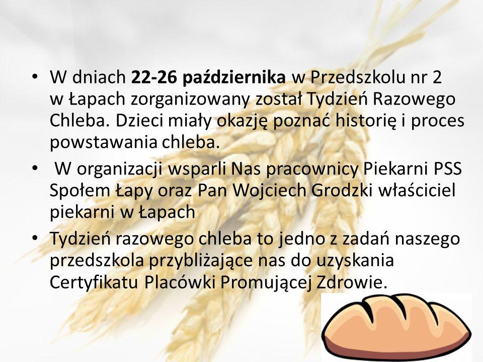 W dniach 22-26 października w Przedszkolu nr 2 w Łapach zorganizowany został Tydzień Razowego Chleba. Dzieci miały okazję poznać historię i proces pow