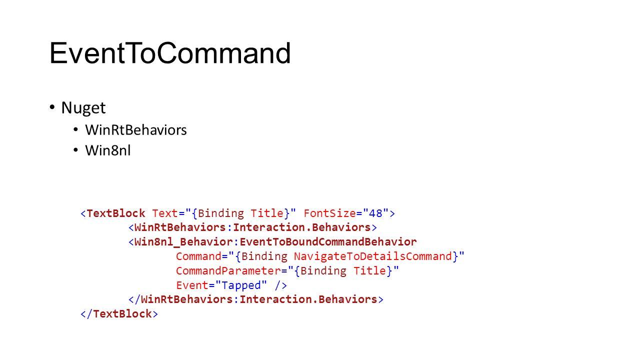 Nuget WinRtBehaviors Win8nl <Win8nl_Behavior:EventToBoundCommandBehavior Command=