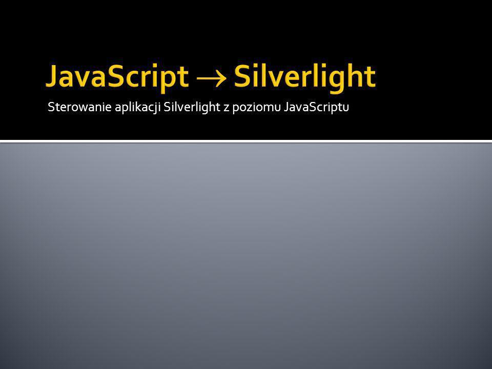 Sterowanie aplikacji Silverlight z poziomu JavaScriptu