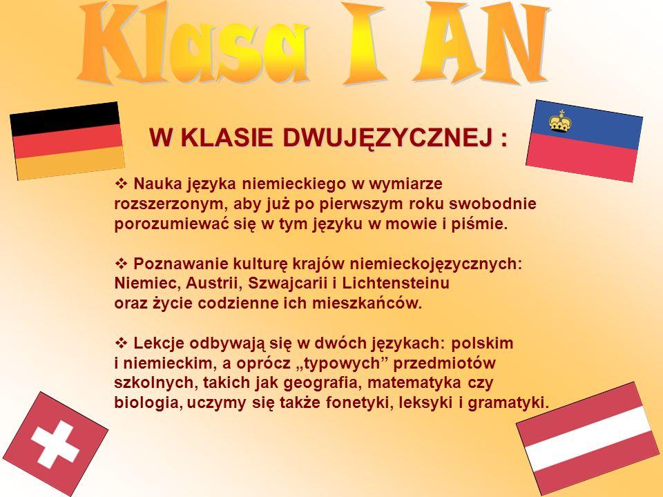 W KLASIE DWUJĘZYCZNEJ : Nauka języka niemieckiego w wymiarze rozszerzonym, aby już po pierwszym roku swobodnie porozumiewać się w tym języku w mowie i